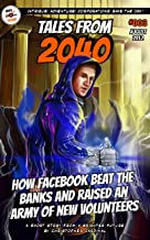 Tales from 2040 #003: How Facebook Beat the Banks and Raised an Army of New Volunteers