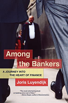 Among the Bankers: A Journey into the Heart of Finance (English Edition)
