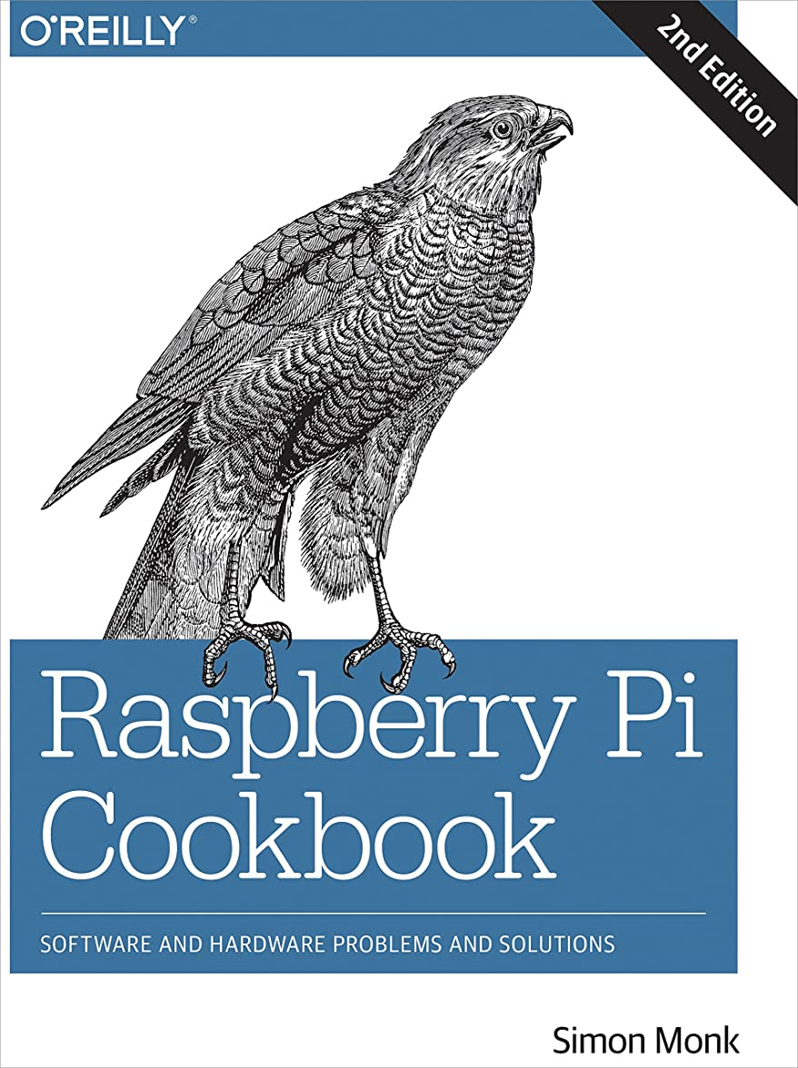 散文臨検非難するRaspberry Pi Cookbook: Software and Hardware Problems and Solutions (English Edition)