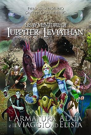 Le Avventure di Iuppiter e Leviathan: LArmatura Alata e il Viaggio ad Elisia