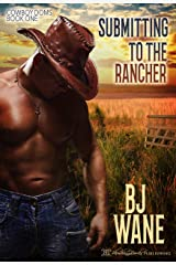 Submitting to the Rancher (Cowboy Doms Book 1) Kindle Edition