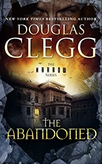 The Abandoned: A Chilling Supernatural Horror Thriller (The Harrow Series Book 4)