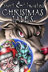Short and Twisted Christmas Tales (Short and Twisted Tales Book 3) Kindle Edition
