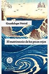 El matrimonio de los peces rojos (Voces / Literatura nº 185) (Spanish Edition) Kindle Edition