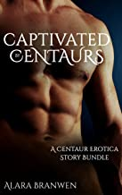 Captivated by Centaurs - A Centaur Erotica Story Bundle