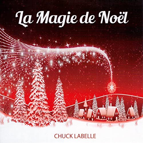 Magie De Noel La Magie de Noel by Chuck Labelle on Amazon Music   Amazon.com