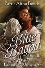 Blue Bayou ~ Book II: Lions and Ramparts