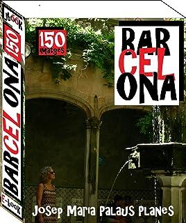 Barcelona (150 imatges) (Catalan Edition)