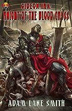 Gideon Ira: Knight of the Blood Cross: Deus Vult Wastelanders Book 1 (English Edition)
