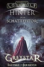 Greystar 03 - Hinter dem Schattentor: Ein Fantasy-Spielbuch in der Welt des Einsamen Wolf (German Edition)