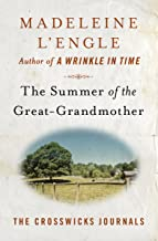 The Summer of the Great-Grandmother (The Crosswicks Journals Book 2)