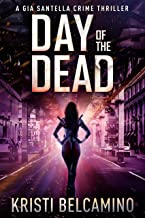 Day of the Dead (Gia Santella Crime Thrillers Book 6)