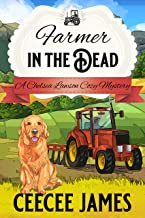 Farmer in the Dead: A Hog Wild Mystery (A Chelsea Lawson Cozy Mystery Book 2)