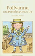 Pollyanna & Pollyanna Grows Up (Wordsworth Classics)