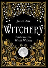 Download Witchery: Embrace the Witch Within PDF