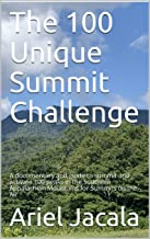 The 100 Unique Summit Challenge: A documentary and guide to summit and activate 100 peaks in the Southern Appalachian Mountains for Summits on the Air
