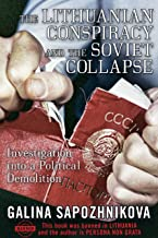 The Lithuanian Conspiracy and the Soviet Collapse: Investigation into a Political Demolition (English Edition)