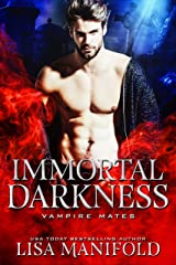 Immortal Darkness: A STANDALONE Vampire Romance (Vampire Mates) Kindle Edition