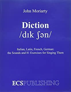 Diction Italian, Latin, French, German...the Sounds and 81 Exercises for Singing Them