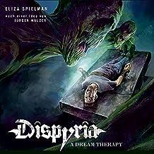 Dispyria (German edition): A dream Therapy