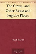 The Circus, and Other Essays and Fugitive Pieces