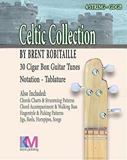 Celtic Collection - 4 String Cigar Box Guitar : 30 Tunes, Chord Charts, Accompaniment in the Celtic Style