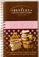 The Bentley Collection Guide 2005-2006: The Reference Tool for Consultants, Collectors, and Enthusiasts of Longaberger Baskets