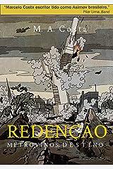 Redenção - Metrovinos: Destino: A Luta Pela Sobrevivência de Um Povo Aprisionado (Portuguese Edition) Kindle Edition