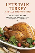 Let's Talk Turkey ... And All the Trimmings: 100 Delicious Holiday Recipes, Tips, and Ideas from America's Top Magazines