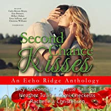 Second Chance Kisses: Echo Ridge Romance Anthology, Volume 4