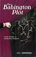 The Babington Plot: Jesuit Intrigue in Elizabethan England