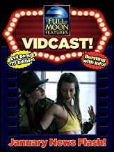 Full Moon's Monthly Vidcast: January 2018