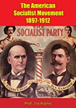 The American Socialist Movement 1897-1912
