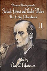 Sherlock Holmes and Dr. Watson: The Early Adventures Volume II Kindle Edition