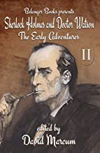 Sherlock Holmes and Dr. Watson: The Early Adventures Volume II