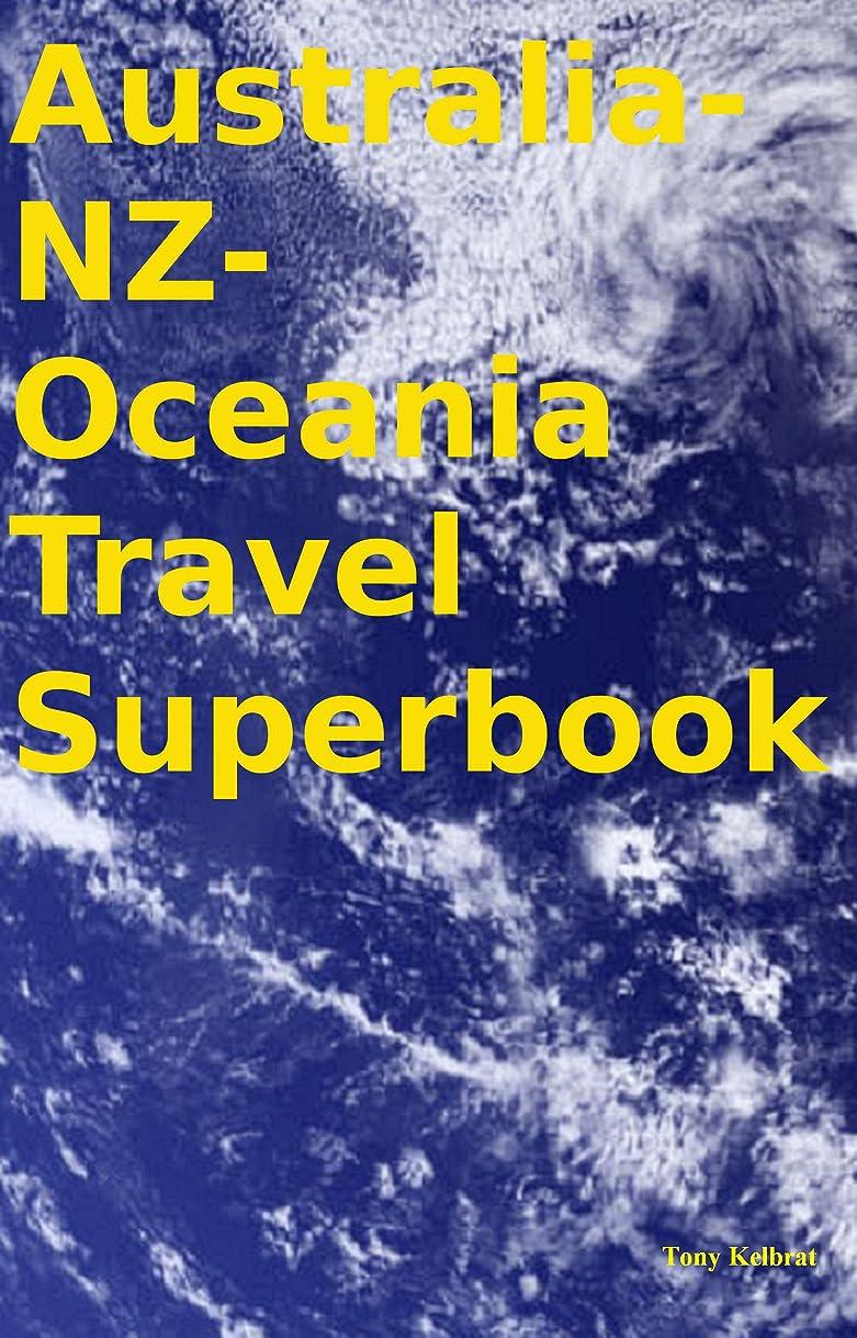 道徳そっと揃えるAustralia-NZ-Oceania Travel Superbook (English Edition)