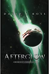 Afterglow (Chronicles of a Darken Earth) Kindle Edition