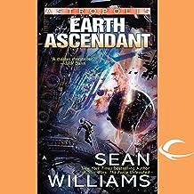 Earth Ascendant: Astropolis, Book 2