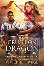 Crush on a Dragon (Dawn of the Dragons Book 3)