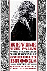 Revise the Psalm: Work Celebrating the Writing of Gwendolyn Brooks Kindle Edition