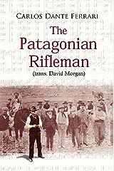 The Patagonian Rifleman Kindle Edition