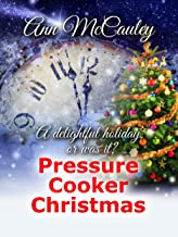Pressure Cooker Christmas: Willow Lane, Book 1