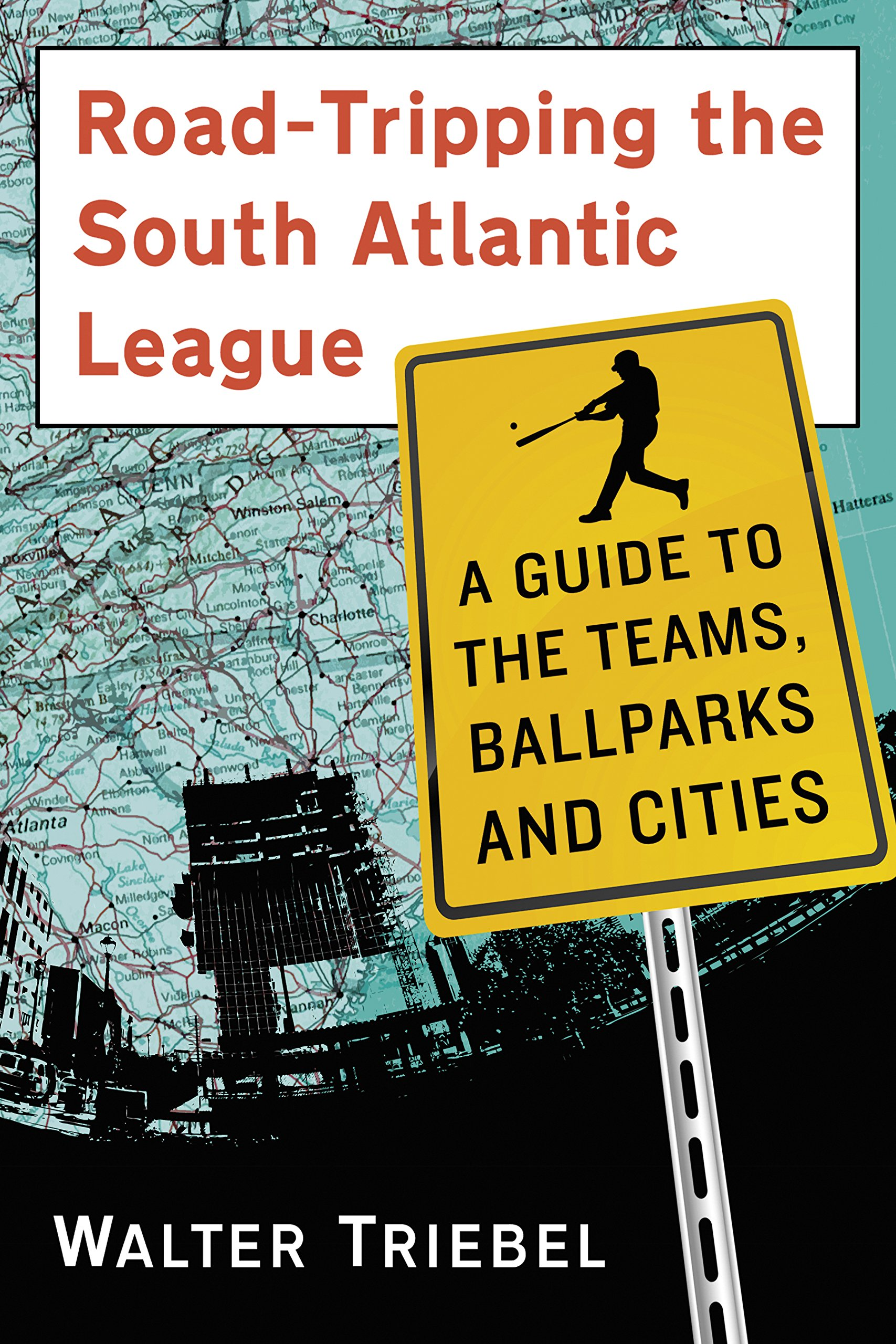 Road-Tripping The South Atlantic League: A Guide To The Teams, Ballparks And Cities (English Edition)