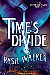 Time's Divide (The Chronos Files Book 3) Kindle Edition