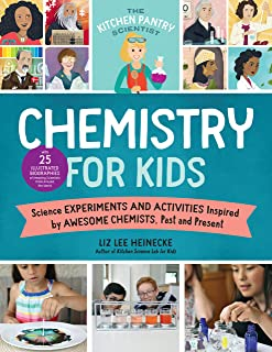 The Kitchen Pantry Scientist Chemistry for Kids: Homemade Science Experiments and Activities Inspired by Awesome Chemists,...