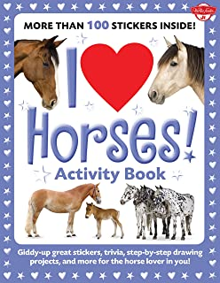 I Love Horses! Activity Book: Giddy-up great stickers, trivia, step-by-step drawing projects, and more for the horse lover...