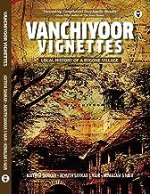 VANCHIYOOR VIGNETTES