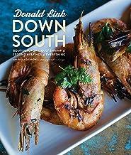 Down South: Bourbon, Pork, Gulf Shrimp & Second Helpings of Everything: A Cookbook