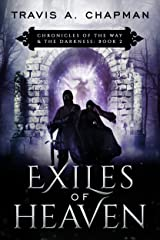 Exiles of Heaven: Chronicles of the Way & the Darkness: Book 2 (Chronicles of Outremer) Kindle Edition