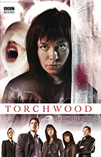 Torchwood: Slow Decay (Torchwood Series Book 3)